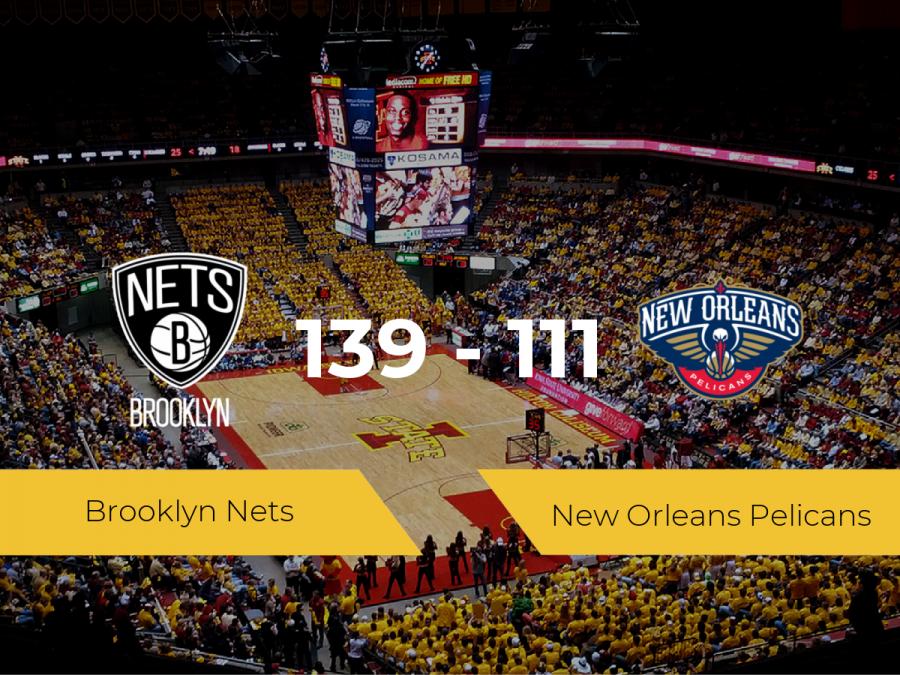 Brooklyn Nets consigue ganar a New Orleans Pelicans (139-111)